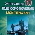 Ôn thi vào lớp 10 trung học phổ thông chuyên môn Tiếng anh, Nguyễn Thị Chi, Nguyễn Hữu Cương