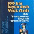 100 bài luyện dịch Việt Anh (100 Vietnamese English translations) Võ Liêm An, Võ Liêm Anh