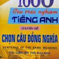1000 câu trắc nghiệm tiếng Anh chuyên đề chọn câu đồng nghĩa, Vĩnh Bá