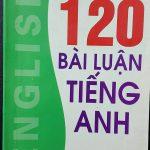 120 bài luận tiếng Anh – Trần Mạnh Tường – NXB Đại Học Sư Phạm