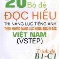 20 bộ đề đọc hiểu thi năng lực tiếng Anh theo khung năng lực ngoại ngữ 6 bậc Việt Nam (VSTEP), trình độ B1-C1 – Võ Thị Phượng Linh, Nguyễn Thị Thu Vân