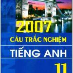 2007 Câu trắc nghiệm tiếng anh 11