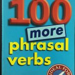 Really learn 100 more phrasal verbs (Oxford University Press) – sách gốc