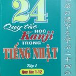 24 quy tắc học Kanji Tiếng Nhật – Trần Việt Thanh – Nghiêm Đức Thiện