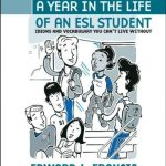 A Year In the Life of an ESL (English Second Language) Student Idioms and Vocabulary You Cant Live Without