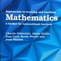 Approaches to learning and teaching Mathematics, a toolit for international teachers, Charlie Gilderdale, Alison Kiddle, Ems Lord, Becky Warren, Fran Watson, Cambridge