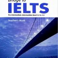 Bridge to ielts pre-intermediate intermediate band 3.5 to 4 teacher's book