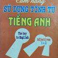 Cẩm nang sử dụng tính từ tiếng anh, Vương Các, Nguyễn Văn Công