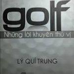Golf những lời khuyên thú vị – Lý Quí Trung – NXB Trẻ