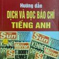 Hướng dẫn dịch và đọc báo chí tiếng Anh (Minh Thu, Nguyễn Hòa)