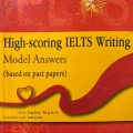 High-scoring Ielts writing, Model Answers, based on past papers, Fang Ting, Wang De Fu, Le Huy Lam