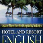 Hotel and Resort English – Giáo trình tiếng Anh cho khách sạn và nghỉ dưỡng