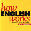 How English Works A Grammar Practice book by Michael Swan, Catherine Walter