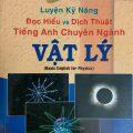 Luyện kỹ năng đọc hiểu và dịch thuật Tiếng anh chuyên ngành Vật Lý, Thạc sĩ Hồng Quang