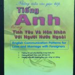 Những mẫu câu giao tiếp tiếng Anh trong tình yêu và hôn nhân với người nước ngoài – English communication patterns for love and marriage with foreigners