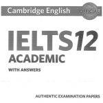Cambridge Ielts 12 authentic examination papers official 2017