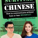 Survival Chinese : How to communicate without fuss  or fear Instantly ( A Mandarin Chinese Phrase book )