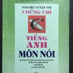 Tài liệu luyện thi chứng chỉ C Tiếng Anh môn nói – Bộ Giáo dục và đào tạo, Nguyễn Trùng Khánh
