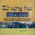 Từ vựng học tiếng anh – English Lexicology – Nguyễn Mạnh Hùng, Lê Quốc Hạnh (HANU)