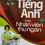 Tiếng Anh cho nhân viên thu ngân – english for cashiers