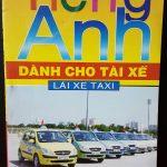 Tiếng Anh dành cho Tài xế lái xe Taxi , Grab, Uber