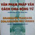 Văn Phạm Pháp Văn, cách chia động từ – 10.000 Động Từ, 115 Bảng chia, Nguyễn Hữu Đức