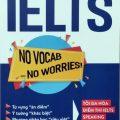 Vũ Hải Ielts, No vocab, no worries Tối đa hóa điểm thi Ielts speaking và writing
