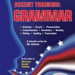 American accent training Grammar Accent, Pronunciation, Comprehension, Vocabulary, Reading, Writing, Spelling & Punctuation by Ann Cook