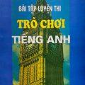 Bài tập luyện thi trò chơi tiếng anh – Trần Bá Sơn