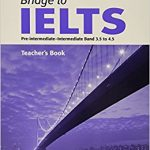 Bridge to ielts Teacher Book – pre-intermediate -intermediate Band 3.5 to 4.5