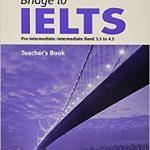 Bridge to ielts Teacher Book – pre-intermediate -intermediate Band 3.5 to 4.5