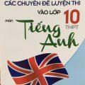 Các chuyên đề luyện thi vào lớp 10 THPT môn tiếng anh, Lê Luận