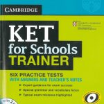 Cambridge Ket for schools trainer (by Karen Saxby) | Six Practice Tests