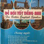 Để nói tốt tiếng Anh – Trần Anh Thơ – for better English Spoken – nxb Giáo Dục