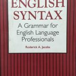 English syntax – A Grammar for English Language professionals  – Roderick A. Jacobs – Oxford American English