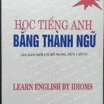 Học Tiếng Anh bằng thành ngữ – Trần Văn Điền – NXB TP Hồ Chí Minh