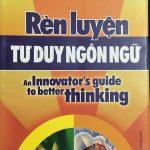 Rèn luyện tư duy ngôn ngữ:  an innovator's guide to better thinking