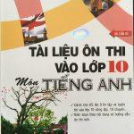 Tài liệu ôn thi vào lớp 10 môn tiếng anh, Trần Thị Ái Thanh