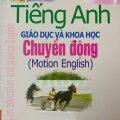 tiếng anh giáo dục và khoa học, Chuyển động (motion english) Thiên Ân Trương Hùng, Trịnh Thanh Toản