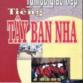 Tự học giao tiếp tiếng Tây Ban Nha , Lê Xuân Tùng, NXB Văn Hóa Thông Tin