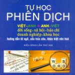 Tự học phiên dịch: Việt – Anh ; Anh – Việt TG Lê Tôn Hiến
