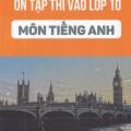 Ôn tập thi vào lớp 10 môn tiếng Anh, Khoa Anh Việt, Nguyễn Ngọc Phúc, Phạm Thanh Hằng