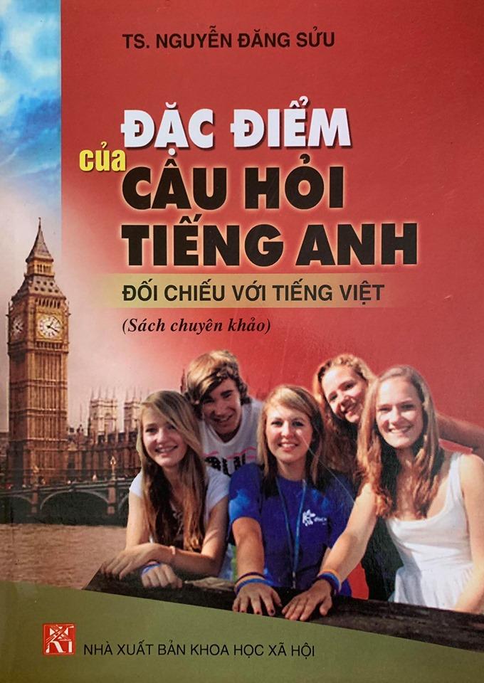 Đặc điểm của câu hỏi Tiếng Anh đối chiếu với Tiếng Việt, Nguyễn Đăng Sửu (sách chuyên khảo)