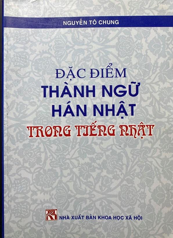 Đặc điểm thành ngữ Hán Nhật trong tiếng Nhật, Nguyễn Tô Chung