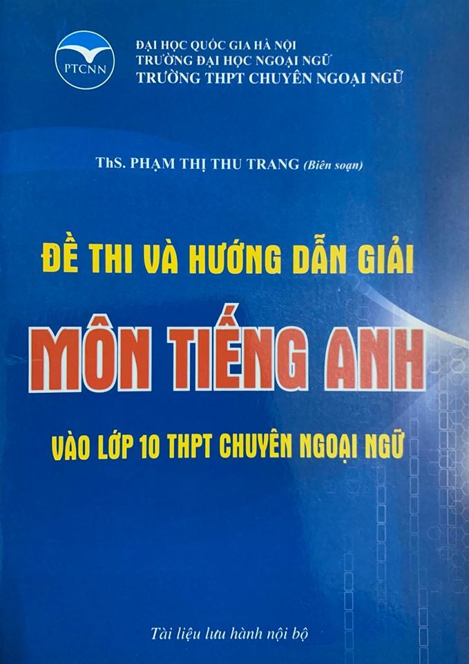 Đề thi và hướng dẫn giải môn Tiếng Anh vào lớp 10 thpt chuyên ngoại ngữ, môn Tiếng anh, Phạm Thị Thu Trang