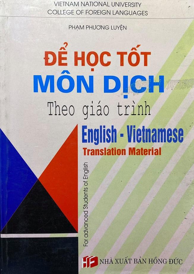 Để học tốt môn dịch theo giáo trình , Phạm Phương Luyện, English Vietnamese translation material, Vietnam National University