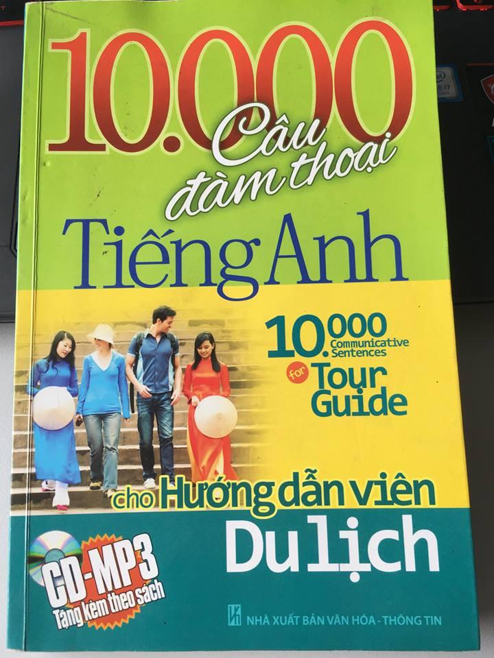 10000 câu đàm thoại tiếng anh cho hướng dẫn viên du lịch (10.000 communicative sentences for tour guide)