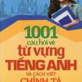 1001 câu hỏi về từ vựng tiếng Anh và cách viết chính tả, Thiên Phúc