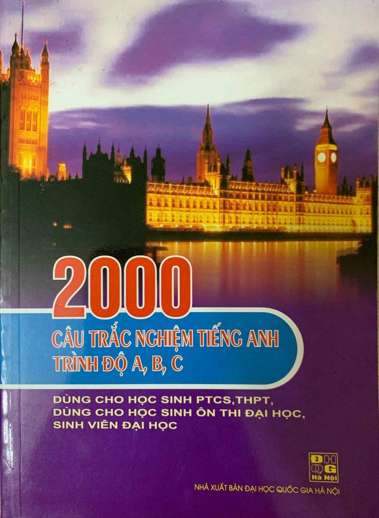 2000 câu trắc nghiệm tiếng anh trình độ A, B, C