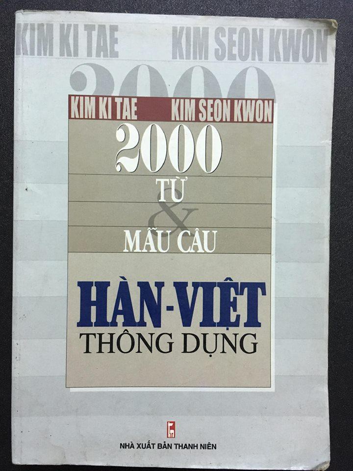 2000 từ và mẫu câu Hàn - Việt thông dụng by Kim Ki Tae và Kim Seon Kwon